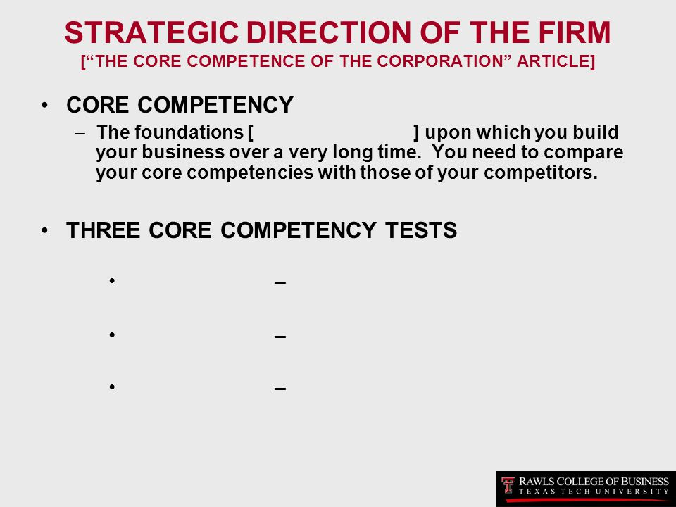 STRATEGIC DIRECTION OF THE FIRM [ THE CORE COMPETENCE OF THE CORPORATION ARTICLE]